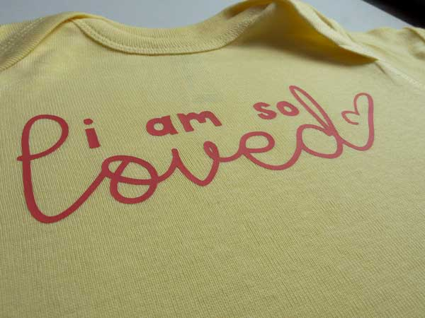 """A closeup of the finished project- the design reads """"I am so loved"""" made with ThermoFlex Plus"""